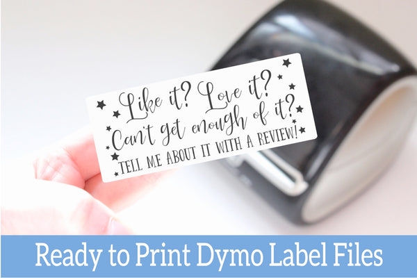 Like it, Love It, Leave a Review - Ready-to-Print Dymo compatible Label Designs - Long Design
