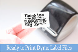 Thank You for Supporting My Dream - Ready-to-Print Dymo compatible Label Designs