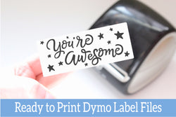 You're Awesome - Ready-to-Print Dymo compatible Label Designs