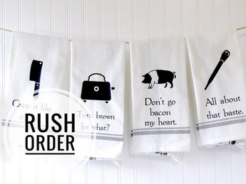 Funny Kitchen Towels - Rush Order Service Add-On