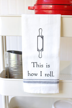 Funny Kitchen Towel - This is How I Roll