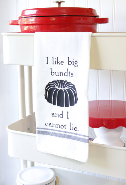 Funny Kitchen Towels - I Like Big Bundts and I Cannot Lie