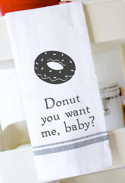 Funny Kitchen Towel - Donut You Want Me Baby