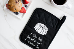 Oven Mitt - I Like Big Bundts and I Cannot Lie