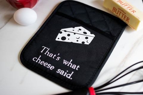 Oven Mitt - That's What Cheese Said