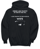 I Just Prefer To Fish With My Wife