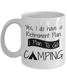 I Plan To Go Camping