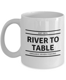 River To Table Organic Fisherman - Funny Fishing Coffee Cups - Fishing Gift - Great Present For Dads - 11oz Coffee Mug