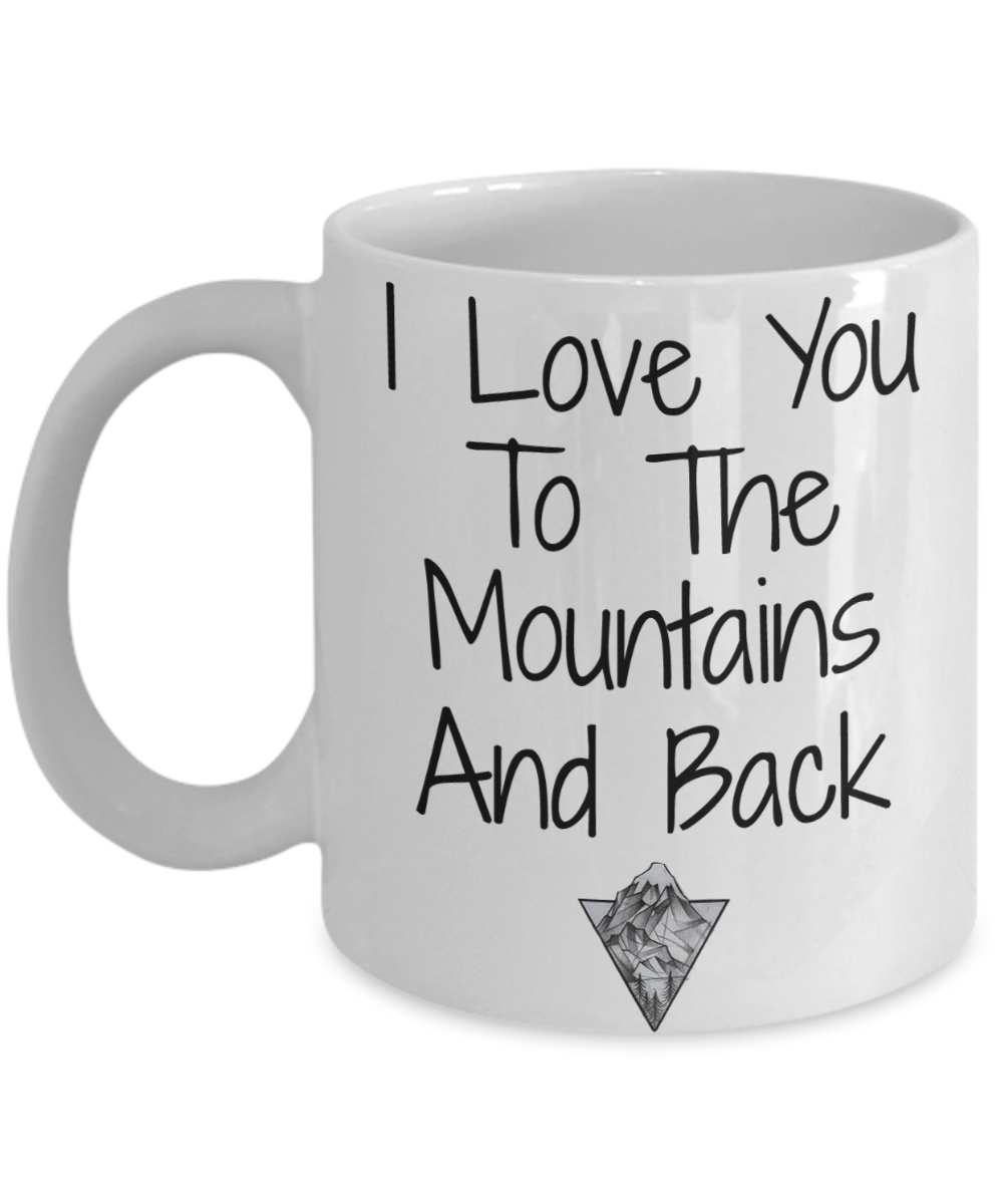 I Love You To The Mountain and Back