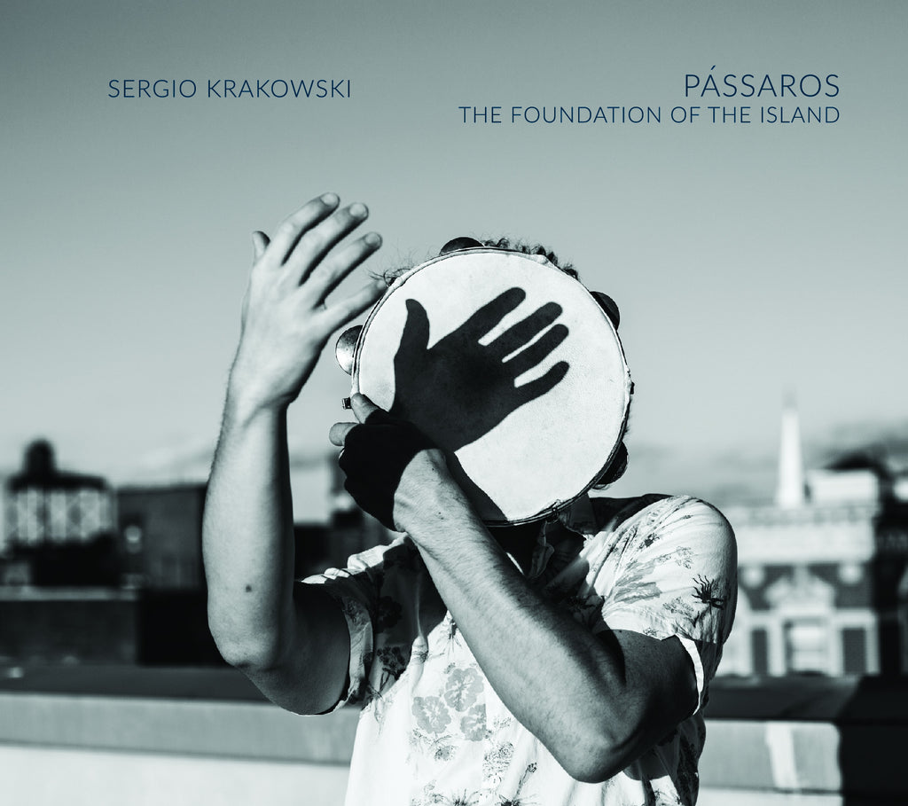 Sergio Krakowski - Pássaros : The Foundation Of The Island
