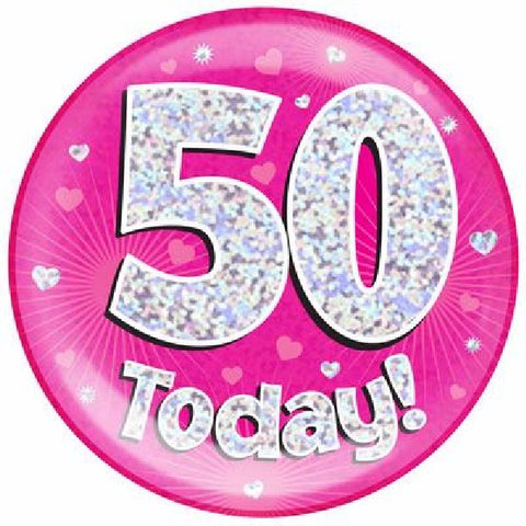 BADGE 6IN 50 TODAY PINK JUMBO