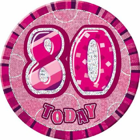 BADGE 6IN 80 TODAY PINK JUMBO.