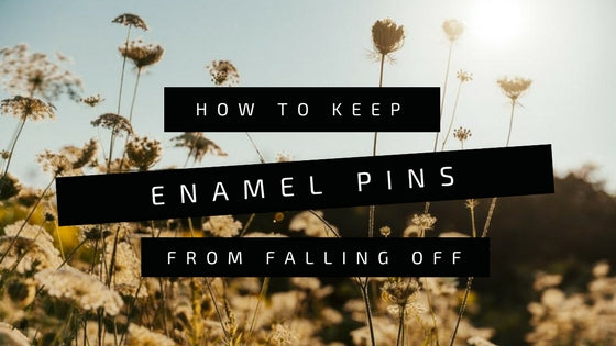 How To Keep Enamel Pins From Falling Off