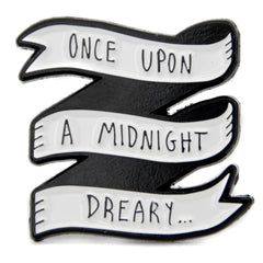 """Once Upon A Midnight Dreary..."" literary quote enamel pin by Ectogasm."