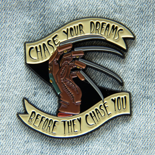 """""""Chase Your Dreams Before They Chase You"""" Nightmare Enamel Pin 1"""