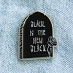 """Black is the New Black"" Silver Headstone Enamel Pin"
