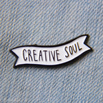 """Creative Soul"" Black and White Banner Enamel Pin"