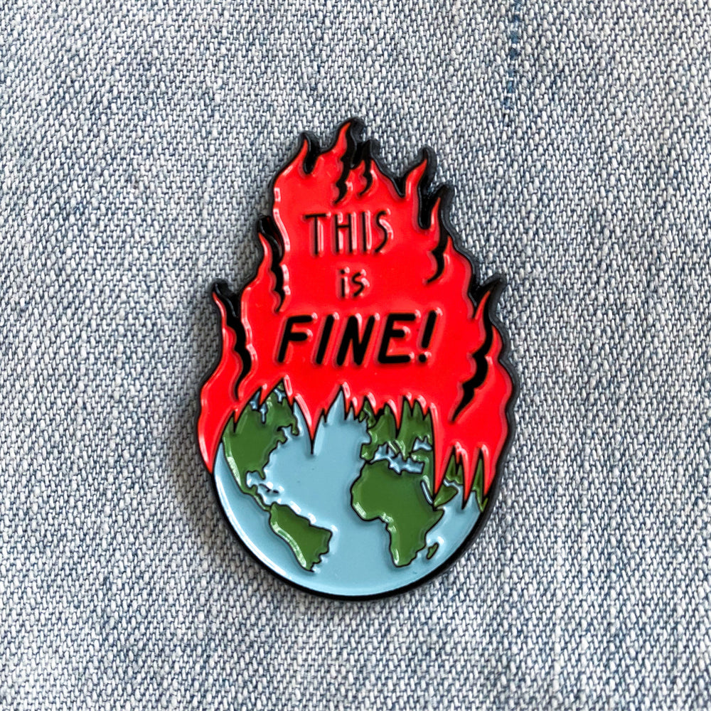 """This is Fine!"" Earth on Fire Enamel Pin"