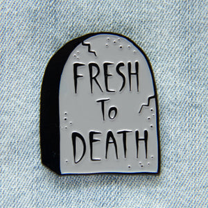 """Fresh to Death"" Tombstone Enamel Pin"
