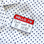 "A funny ""hello, I'm..."" name tag for introverts."