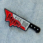 """Kill Your Darlings"" Bloody Knife Writer Advice Enamel Pin"