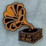 A gramophone enamel pin with a funny quote for music lovers.