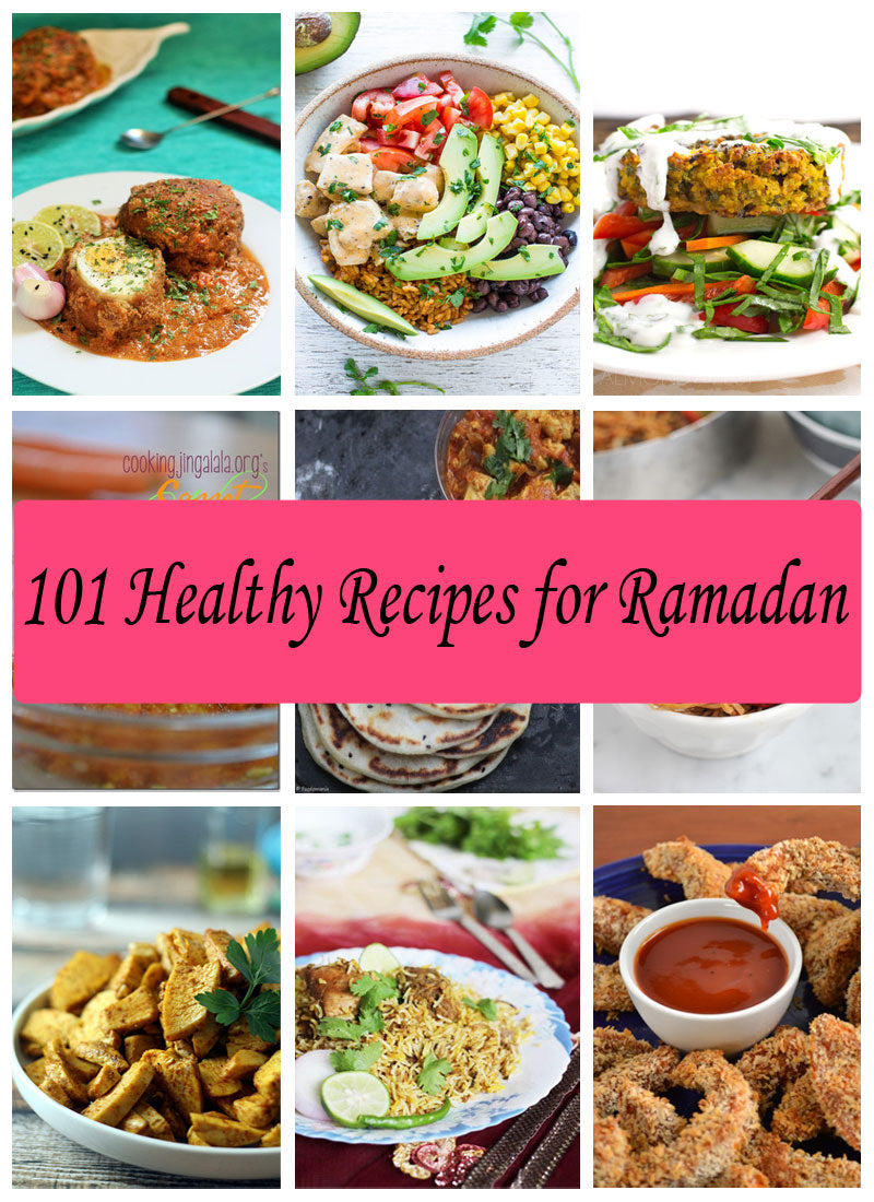101 Easy and Healthy Recipes for Ramadan Fasting