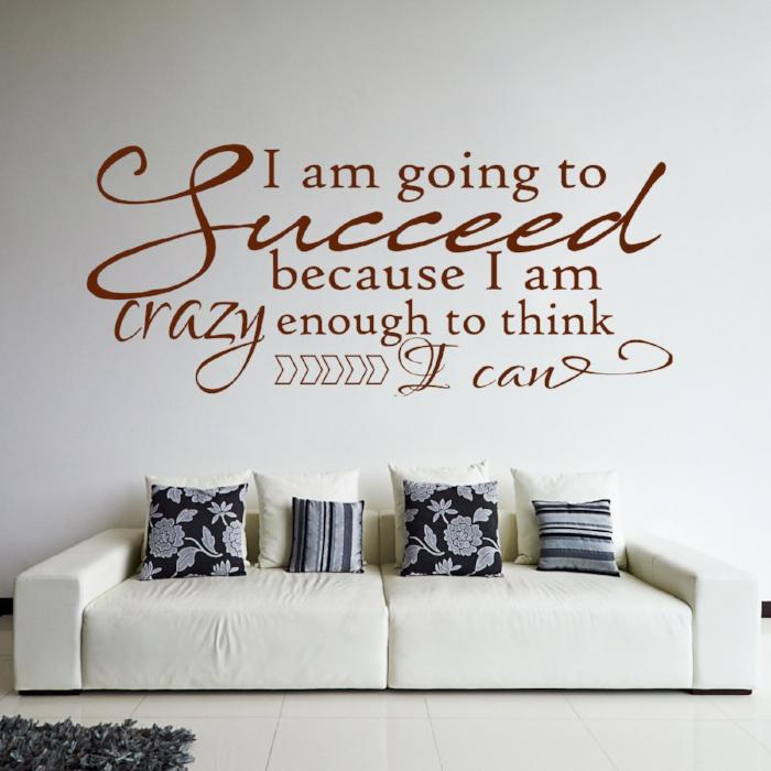 """Succeed because I am crazy enough'- Motivational quote Decal Vinyl Wall Sticker"