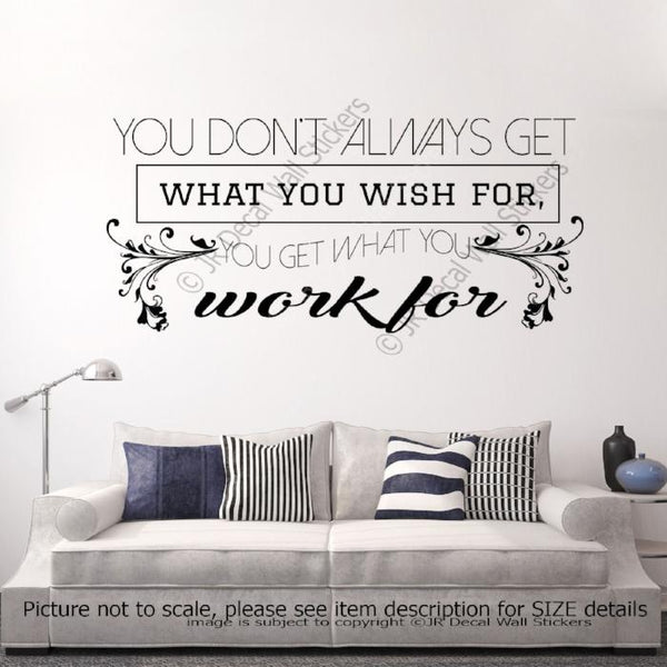 """You get what you Work for""- Motivational Quote Vinyl Wall Art Sticker wall Decals"