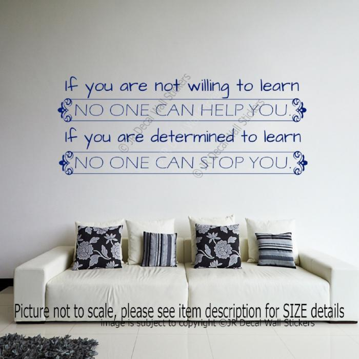 """Not willing to learn no one can help""- Motivational quote wall art Vinyl wall decals"