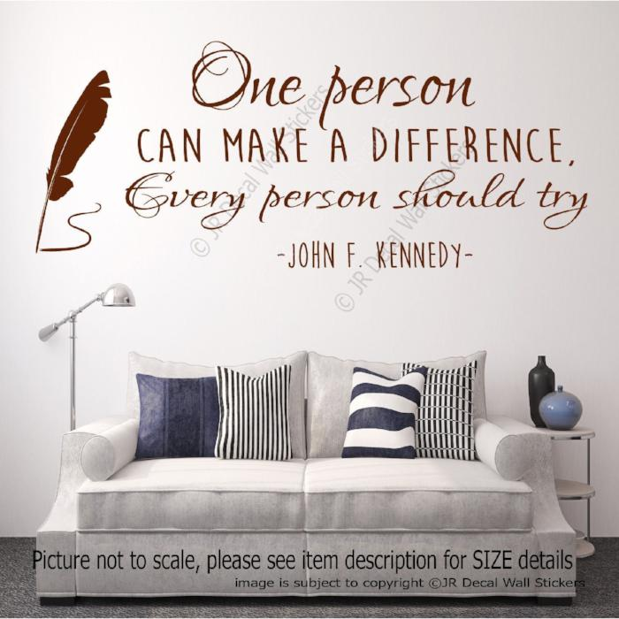 """One person can make a difference""- F. Kennedy quote Decals Vinyl Wall Stickers"