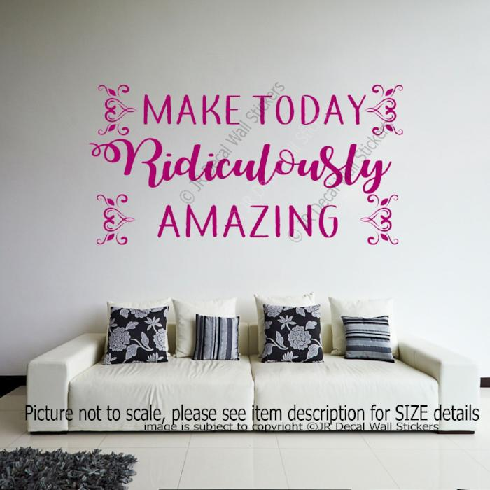 """Make today Ridiculously Amazing"" inspiring quotes Decals Removable Vinyl Stickers"
