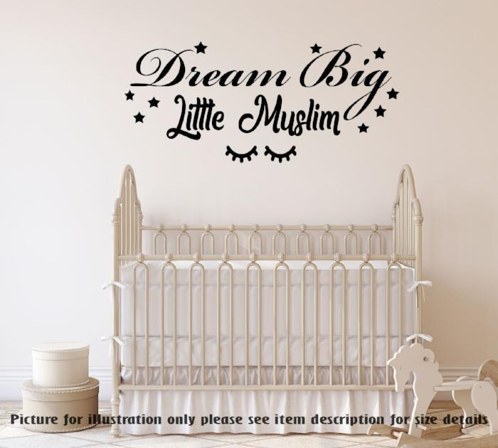 Dream Big Little Muslim - Islamic wall Quote Muslim Room Decor Vinyl Wall Art Stickers Islamic Wall Art Decals Islamic Nursery Decors Art