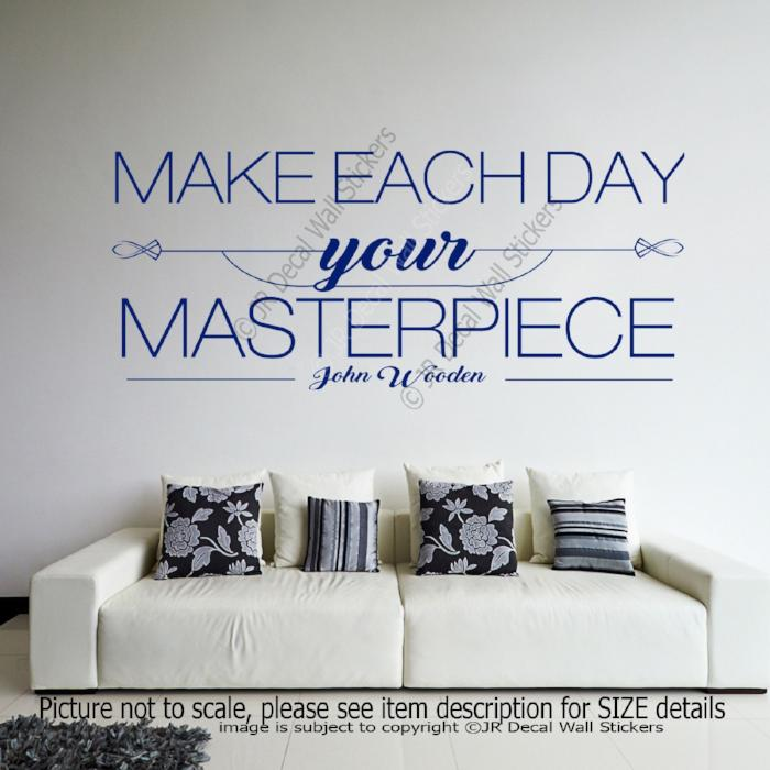 """Make Each Day your Masterpiece""- John Wooden Inspiring quote Decal Vinyl Sticker"