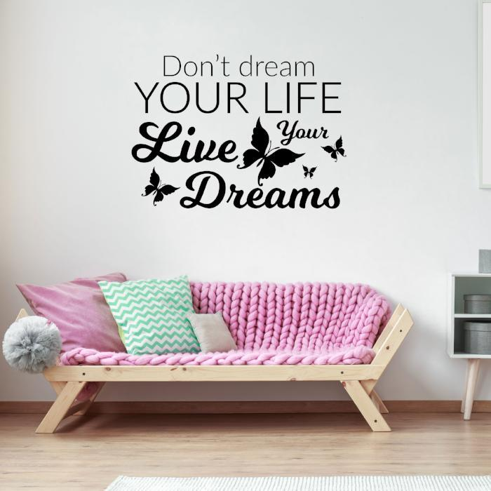Don't dream your life - inspirational quotes decor, wall sticker quotes for bedrooms, Nursery Wall Art Stickers, School Office wall Decal