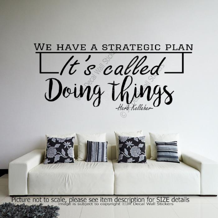 """Strategic plan""- Herb Kelleher Quote Inspirational quotes wall stickers Vinyl wall decals"
