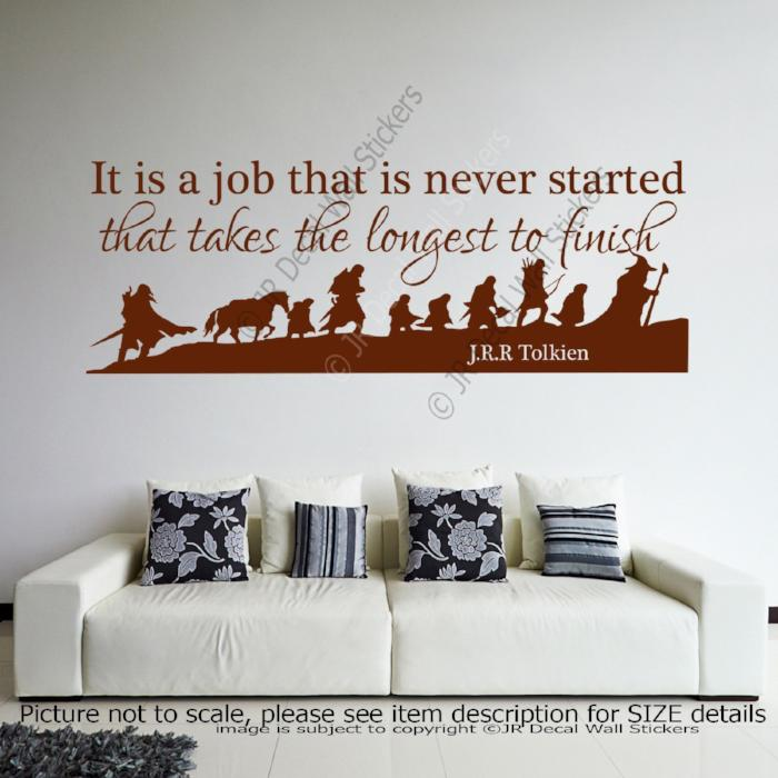 """It is a Job that is Never Started""- J.R.R Tolkien Inspiring quote Decal Vinyl Art Sticker"