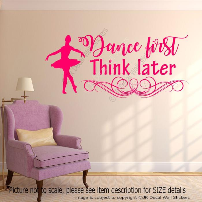 """Dance First Think later"" Quote Vinyl Wall Art Stickers Nursery School Art decals"