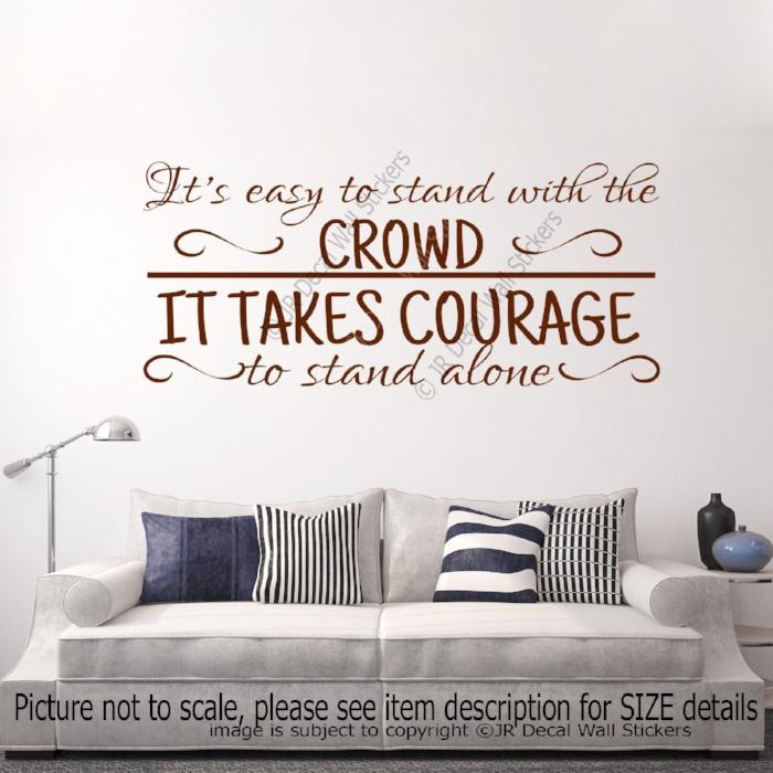"""It takes courage to stand alone""- Motivational quotes wall stickers Vinyl wall decals"