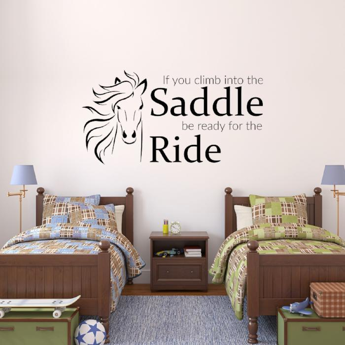 If you climb into the saddle be ready for the Ride- inspirational quotes decor, Vinyl Wall Quote Nursery Wall Art Sticker, Office wall Decal