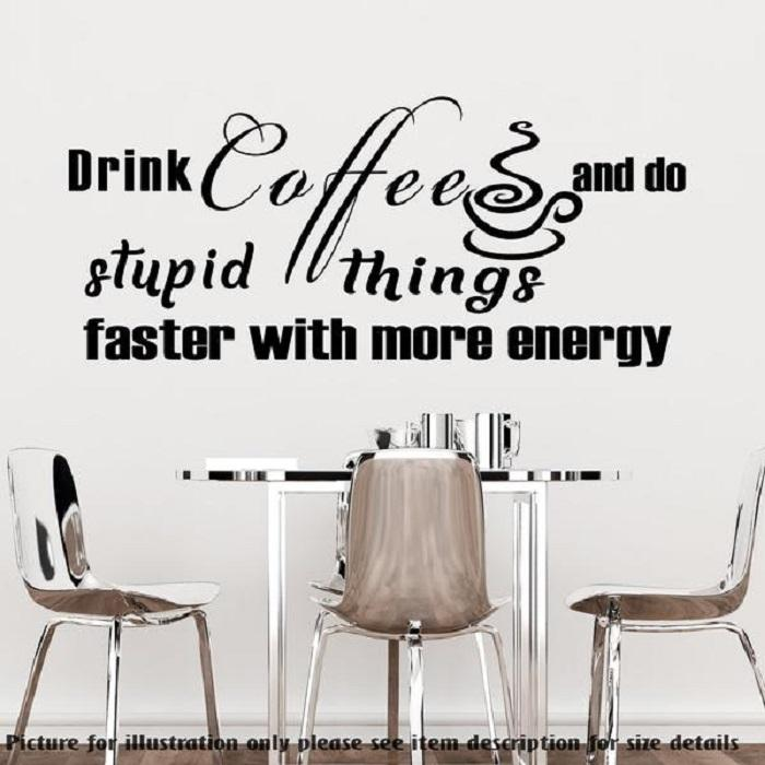 Drink Coffee and do stupid things with more energy