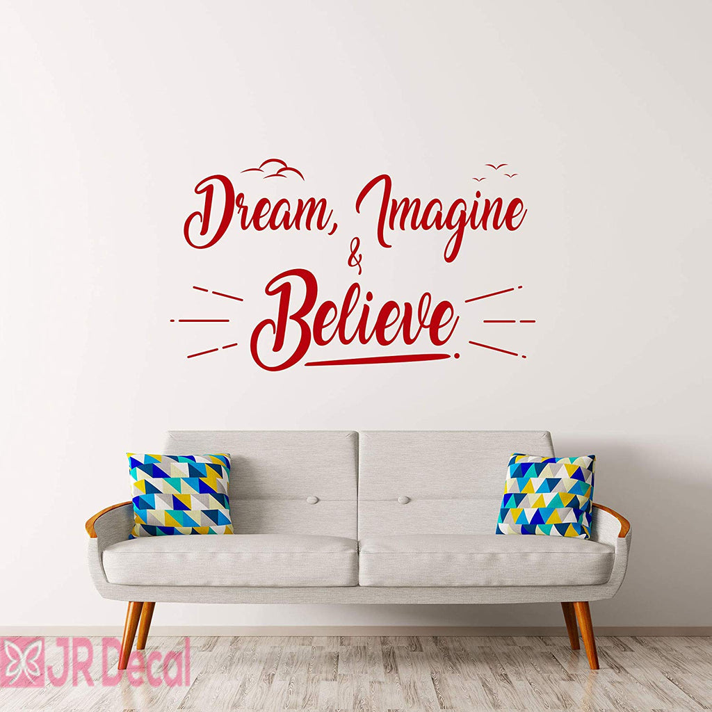 Dream, Imagine Believe- Motivational vinyl Quote wall stickers
