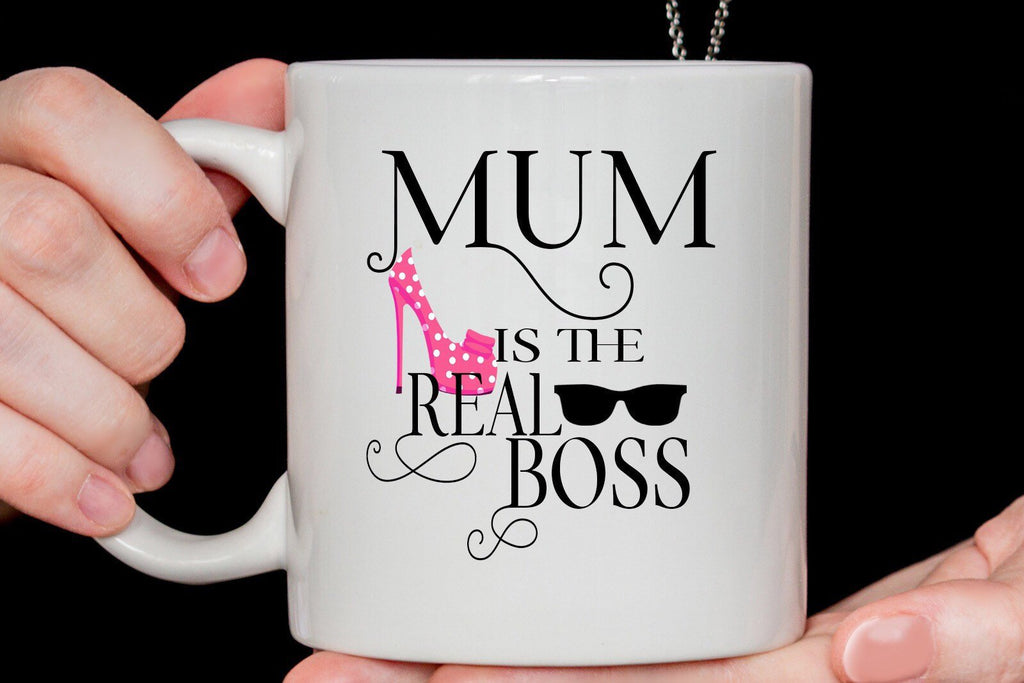 Mum is the real Boss - Mothers Day coffee Mug - Gift for Mom