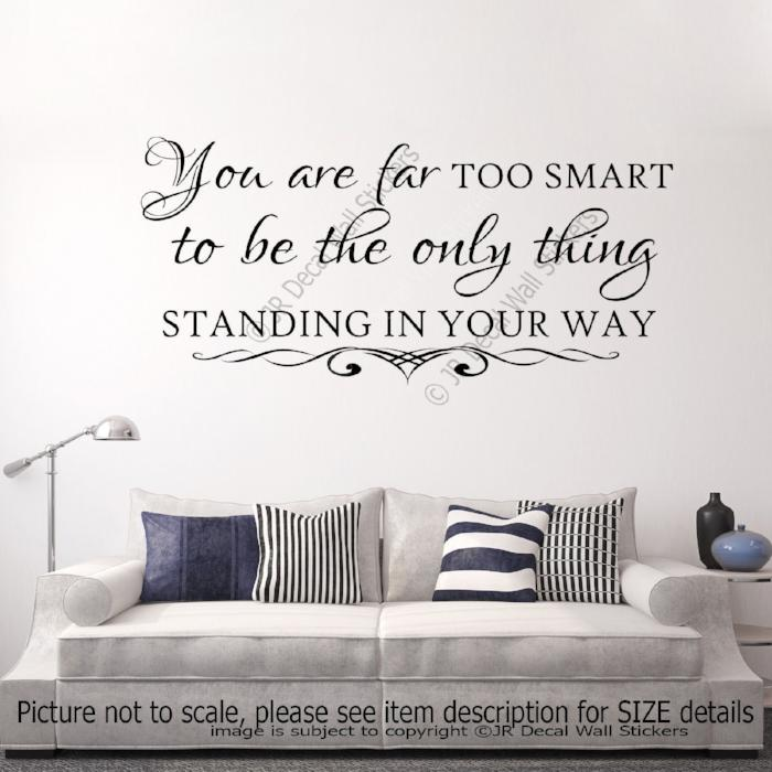 """You are far too smart""- Motivational quote wall stickers Removable vinyl wall decals"