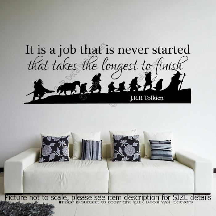 It is a Job that Never Started- J.R.R Tolkien Inspirational wall decal