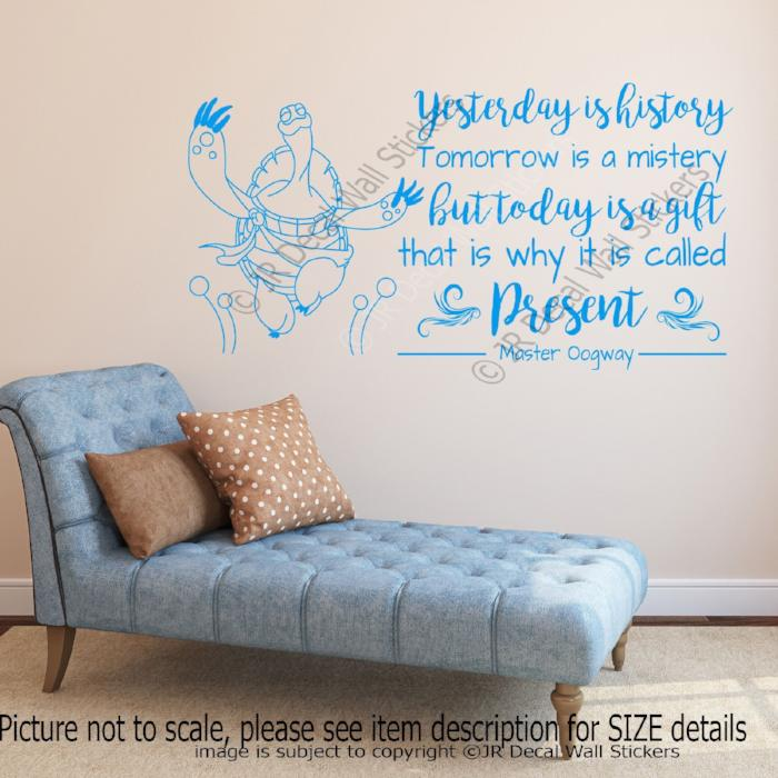 """Yesterday is history, it is called Present"" -Master Oogway Inspirational quotes stickers for walls"
