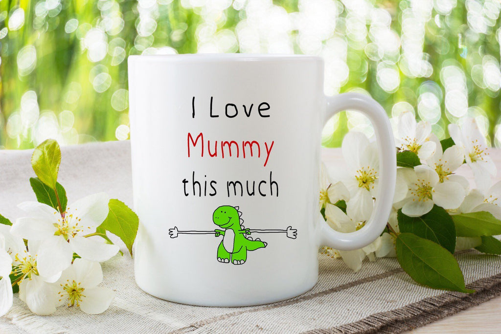 """I love mummy this much"" - Mom Mug"