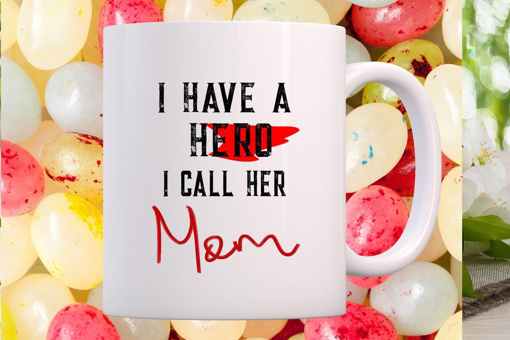 I have a hero I call her Mom - Mothers Day Mug