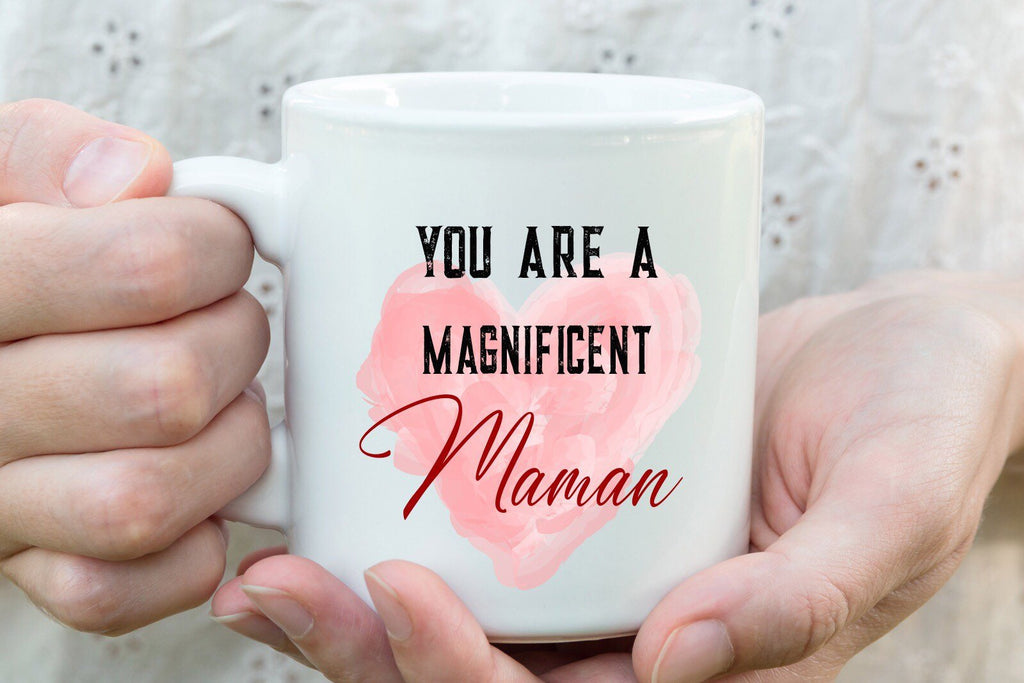 You are a Magnificent Maman - Mothers Day Mug, printed coffee mugs