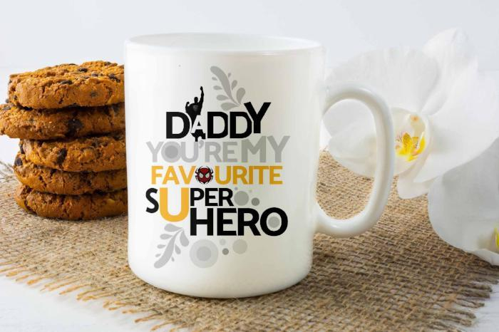 """DADDy you're my Super Hero"" Printed Mug for Dad"